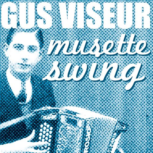 Musette Swing, Vol. 2 by Gus Viseur