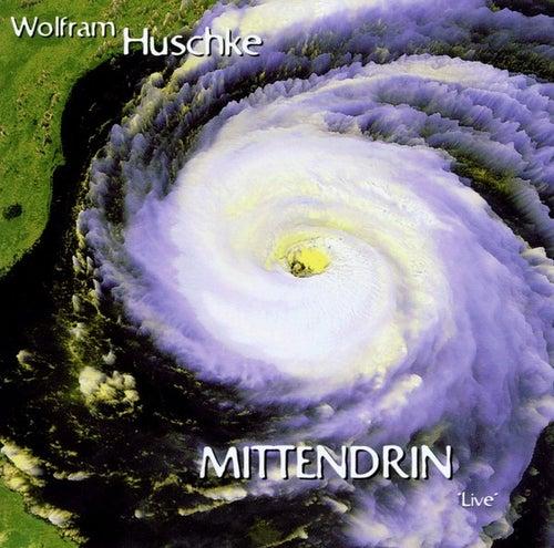 Mittendrin - Live by Wolfram Huschke