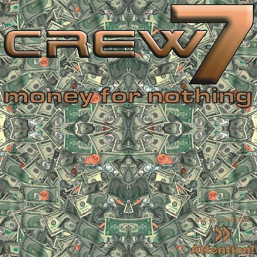 Money For Nothing by Crew 7
