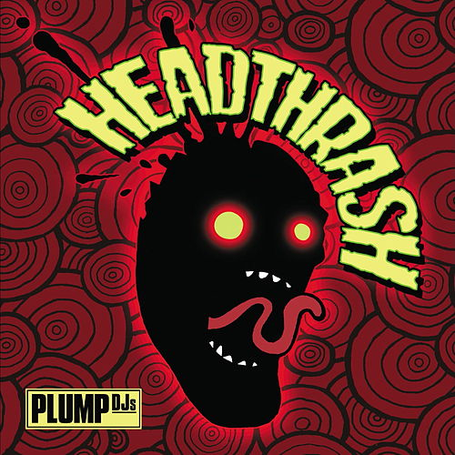 Headthrash by Plump DJs