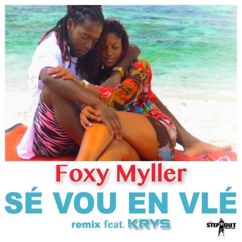 Sé vou en vlé (Remix) by Foxy Myller