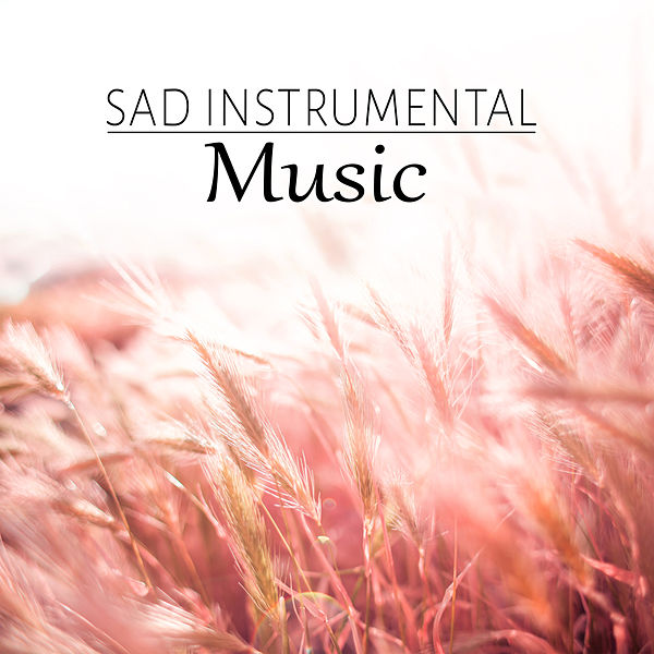 Sad Instrumental Music - Emotional Music,    by Emotional