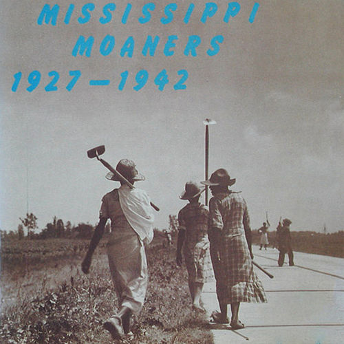 Mississippi Moaners 1927-1942 de Various Artists