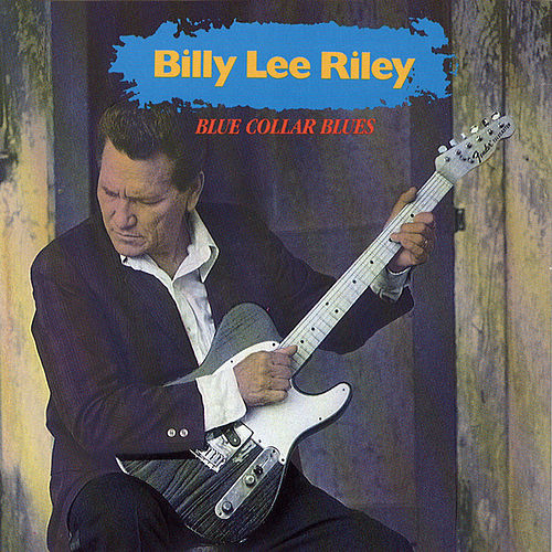 Blue Collar Blues von Billy Lee Riley