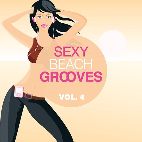 Sexy Beach Grooves, Vol. 4 by Various Artists