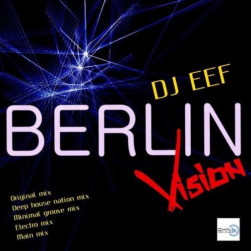 Berlin Vision de DJ Eef
