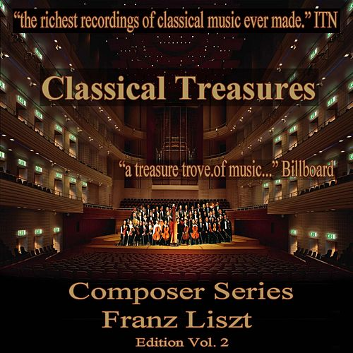 Classical Treasures Composer Series: Franz Liszt Edition, Vol. 2 von Various Artists