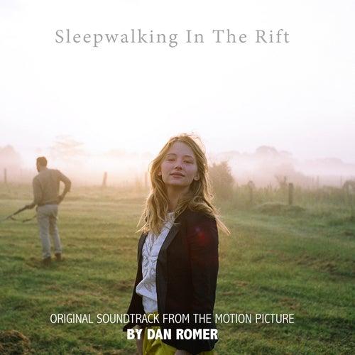 Sleepwalking in the Rift (Original Motion Picture Soundtrack) de Dan Romer