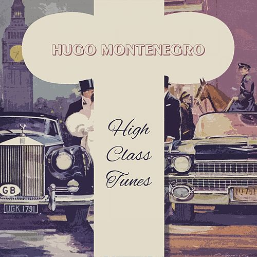 High Class Tunes by Hugo Montenegro