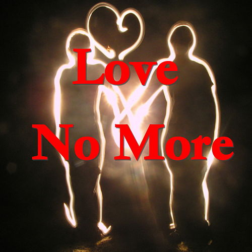 Love No More by Various Artists