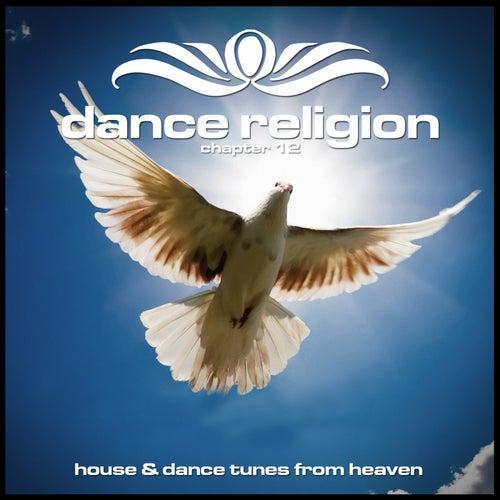 Dance Religion 12 (House & Dance Tunes from Heaven) de Various Artists