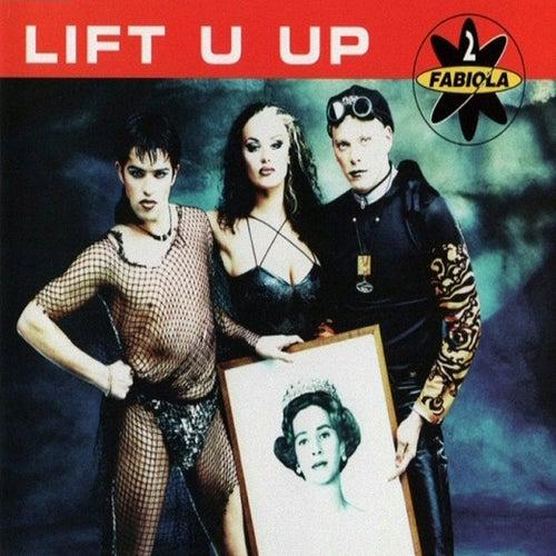 Lift U Up von 2 Fabiola