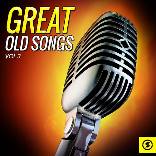 Great Old Songs, Vol. 3 von Various Artists