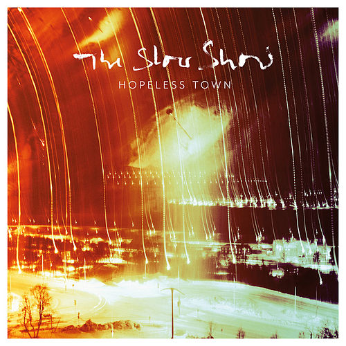 Hopeless Town / Breaks Today von The Slow Show