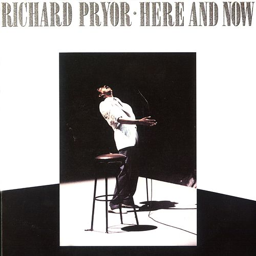 Here And Now by Richard Pryor