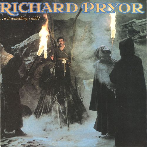 ...Is It Something I Said? de Richard Pryor