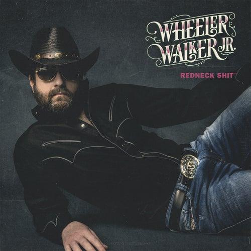 Redneck Shit von Wheeler Walker Jr.
