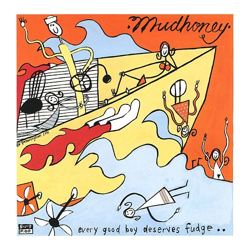 Every Good Boy Deserves Fudge de Mudhoney