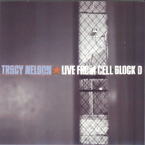 Live from Cell Block D de Tracy Nelson