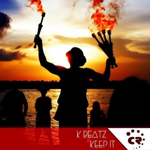 Keep It by K-Beatz
