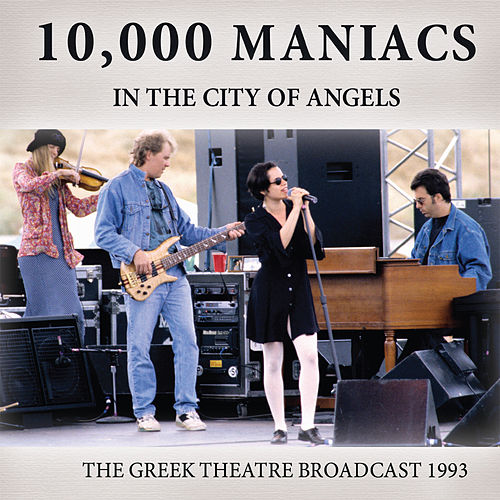 In the City of Angels (Live) von 10,000 Maniacs