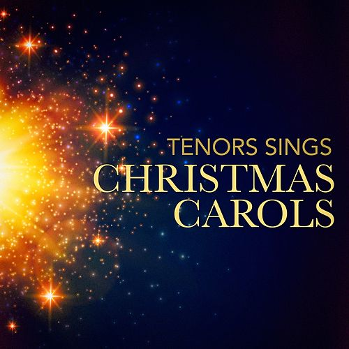 Tenors Sings Christmas Carols von Three More Tenors