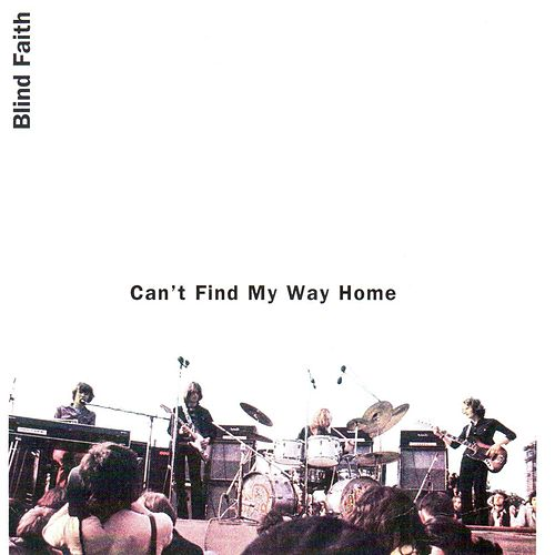 Can't Find My Way Home (Live) de Blind Faith
