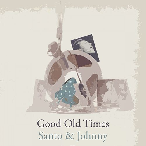 Good Old Times di Santo and Johnny