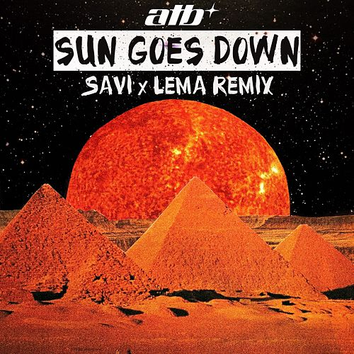 Sun Goes Down (Savi X Lema Remix) von ATB