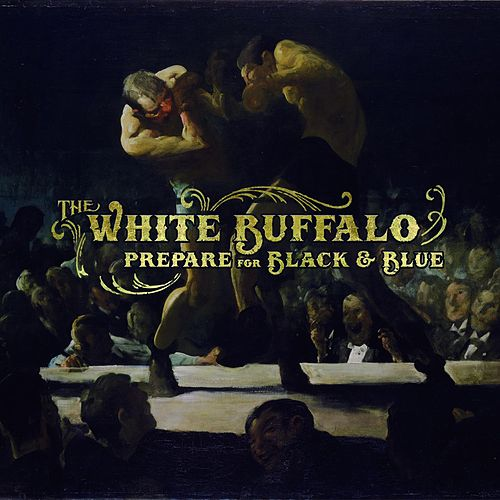 Prepare for Black and Blue - EP de The White Buffalo
