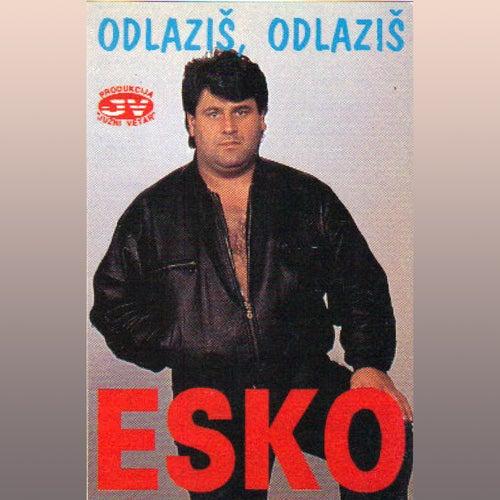 Odlazis, odlazis by Esko