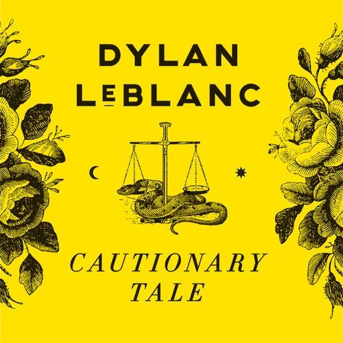 Cautionary Tale von Dylan LeBlanc