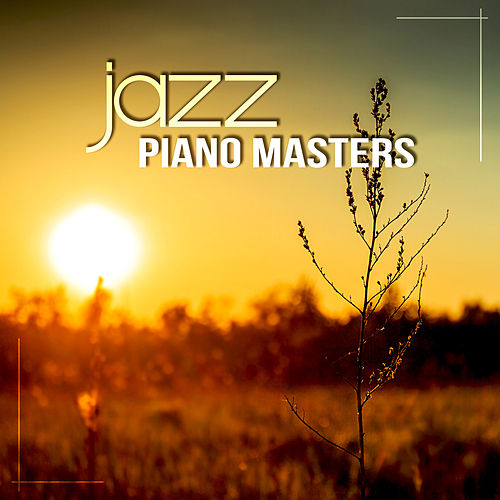 Jazz Piano Masters - Relaxing Night Music, Jazz    by Piano