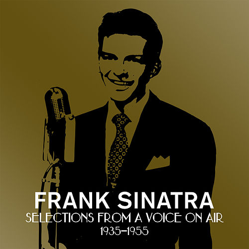 Selections From A Voice On Air (1935-1955) by Frank Sinatra