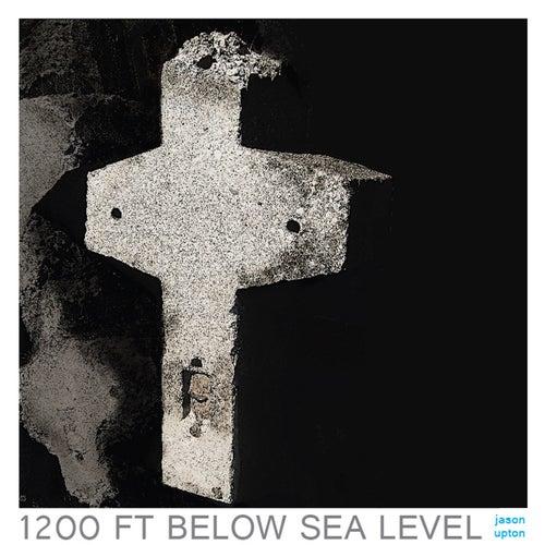 1200 FT Below Sea Level by Jason Upton