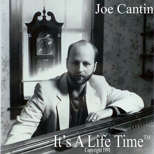 It's A Life Time by Joe Cantin