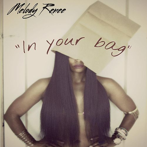 In Your Bag by Melody Renee'