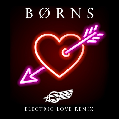 Electric Love by Børns