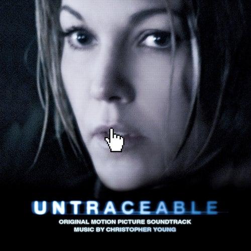 Untraceable (Original Motion Picture Soundtrack) de Christopher Young