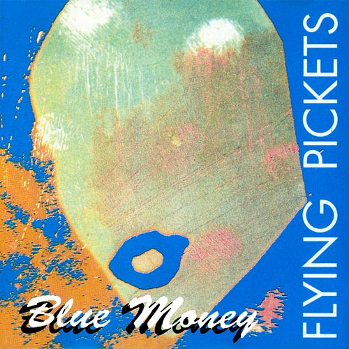 Blue Money (A Cappella) by The Flying Pickets