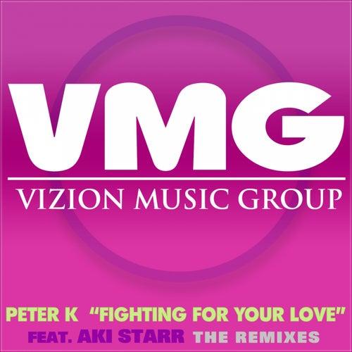 Fighting for Your Love (The Remixes) de Peter K