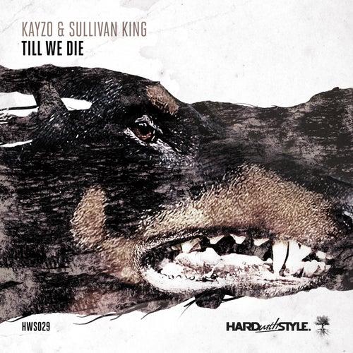 Till We Die de Kayzo