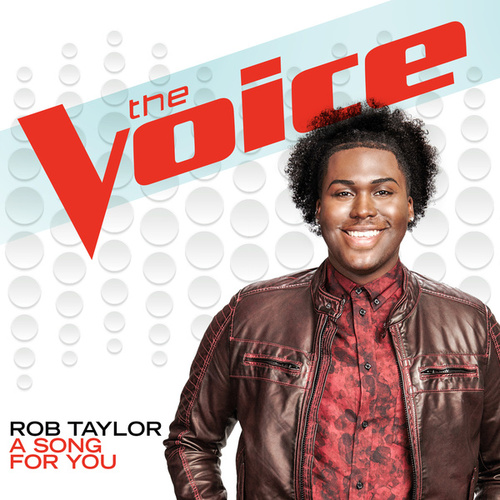 A Song For You (The Voice Performance) by Rob Taylor