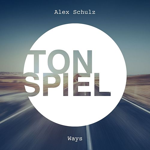 Ways by Alex Schulz