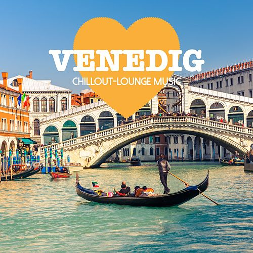 Venedig Chillout Lounge Music - 200 Songs von Various Artists