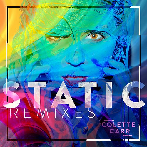 Static (Remixes) by Colette Carr