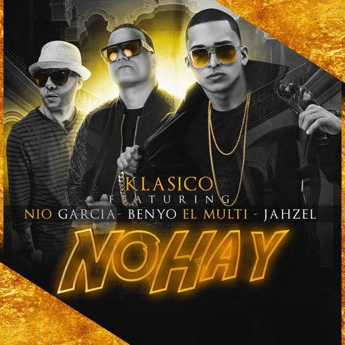 No Hay (feat. Jahzel, Nio Garcia & Benyo El Multi) by Klasico