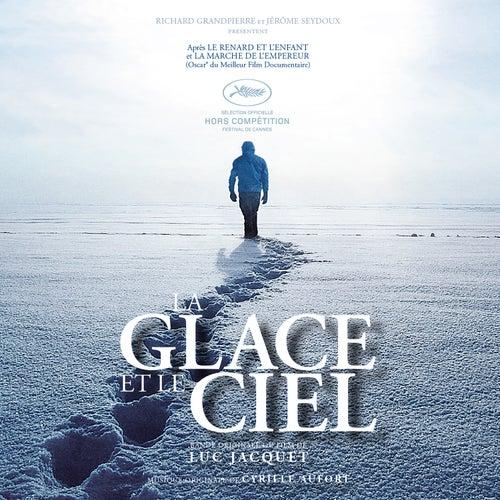 La glace et le ciel (Bande originale du film de Luc Jacquet) by Cyrille Aufort
