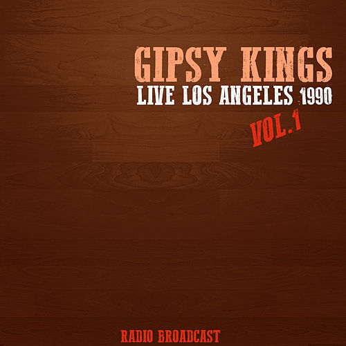 Gipsy Kings Live los Angeles 1990, Vol. 1 de Gipsy Kings