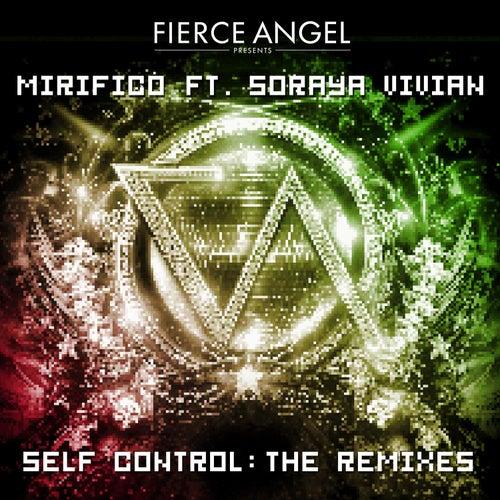 Fierce Angel Presents Mirifico Ft. Soraya Vivian - Self Control de Mirifico